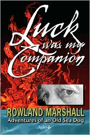 Luck Was My Companion - Rowland Charles Marshall