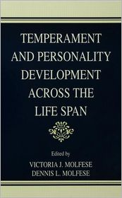 Temperament and Personality Development Across the Life Span - Victoria J. Molfese (Editor), Robert R. McCrae (Editor), Dennis L. Molfese (Editor)