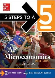 5 Steps to a 5 AP Microeconomics, 2014-2015 Edition - Eric Dodge