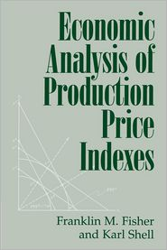 Economic Analysis of Production Price Indexes - Franklin M. Fisher, Karl Shell