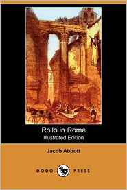 Rollo In Rome (Illustrated Edition)