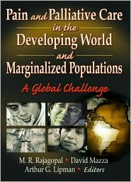 Pain and Palliative Care in the Developing World and Marginalized Populations: A Global Challenge