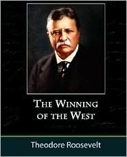 The Winning of the West (Volume 1): From the Alleghanies to the Mississippi, 1769-1776 - Theodore Roosevelt