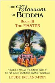 The Blossom of Buddha: Book Three: the Master - Louise Ireland-Frey