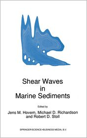 Shear Waves in Marine Sediments - J.M Hovem, Robert D. Stoll, Michael D. Richardson