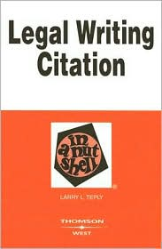 Legal Writing Citation in a Nutshell - Larry L. Teply