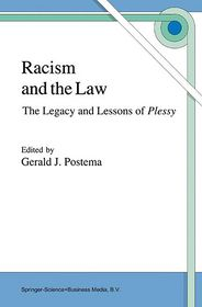 Racism and the Law: The Legacy and Lessons of Plessy - Gerald Postema