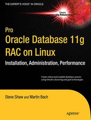 Pro Oracle Database 11g RAC on Linux - Steve Shaw, Martin Bach