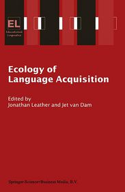 Ecology of Language Acquisition - J.H. Leather, Jet van Dam