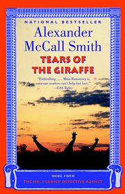 Tears of the Giraffe (No. 1 Ladies' Detective Agency Series #2) - Alexander McCall Smith