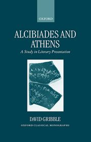 Alcibiades and Athens: A Study in Literary Presentation - David Gribble