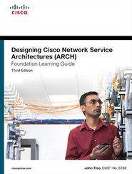 Designing Cisco Network Service Architectures (ARCH) Foundation Learning Guide: (CCDP ARCH 642-874) - John Tiso