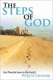 The Steps of God: Can They Be Seen in the Earth? - Ricky D. Carraway