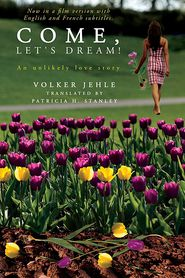 Come, Let's Dream! - Volker Jehle