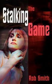 The Stalking Game - Rob Smith