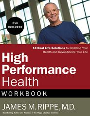 High Performance Health Workbook - James M. Rippe M.D.