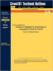 Outlines & Highlights For Psychology Of Language By David W. Carroll, Isbn - Cram101 Textbook Reviews