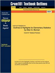 Outlines & Highlights For Elementary Statistics By Allan G. Bluman, Isbn - Cram101 Textbook Reviews