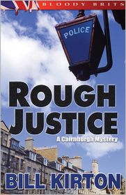 Rough Justice: The 2nd Cairnburgh Mystery - Bill Kirton