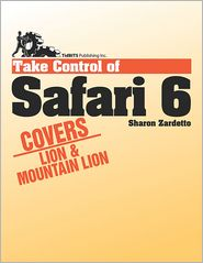 Take Control of Safari 6 - Sharon Zardetto