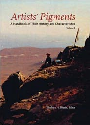 Artists' Pigments: A Handbook of Their History and Characteristics - Barbara Berrie (Editor), Ashok Roy, Barbara Hepburn Berrie, Elisabeth West FitzHugh