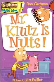 Mr. Klutz Is Nuts! (My Weird School Series #2) - Dan Gutman, Jim Paillot