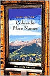 Colorado Place Names - William Bright, Geo R. Eichler