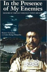 In the Presence of My Enemies: Memoirs of Tibetan Nobleman Tsipon Shuguba