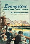 Evangeline and The Acadians - Robert Tallant, Corinne Dillon (Illustrator)