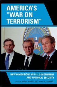 America's 'War on Terrorism': New Dimensions in U.S. Government and National Security - John E. Owens (Editor), John W. Dumbrell (Editor)