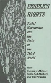 People's Rights: Social Movements and the State in the Third World - Manoranjan Mohanty (Editor), Olle Tornquist, Partha Nath Mukherji (Editor)