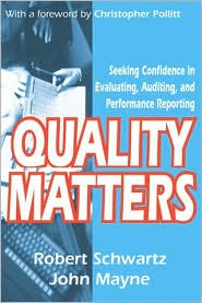 Quality Matters: Seeking Confidence in Evaluating, Auditing, and Performance Reporting - John Winston Mayne, Robert Schwartz, Foreword by Christopher Pollitt