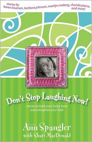 Don't Stop Laughing Now! - Ann Spangler (Compiler), Shari MacDonald (Compiler), Contribution by Barbara Johnson