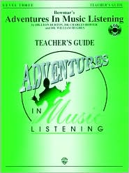 Bowmar's Adventures in Music Listening, Level 3: Book & CD - Leon Burton, Gayle Giese (Editor), Charles Hoffer