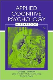Applied Cognitive Psychology A Textbook - Douglas J. Herrmann, Michael Gruneberg, David G. Payne, Carol Y. Yoder