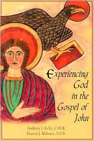 Experiencing God in the Gospel of John - Anthony J. Kelly, Francis J. Moloney