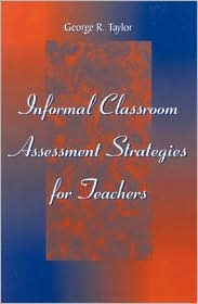 Informal Classroom Assessment Strategies for Teachers