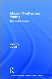 Modern Confessional Writing: New Critical Essays