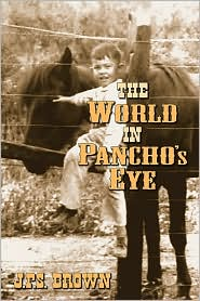 The World in Pancho's Eye - J.P.S. Brown