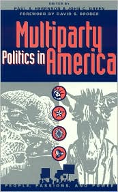 Multiparty Politics in America - Paul S. Herrnson, John C. Green (Editor), Foreword by David S. Broder