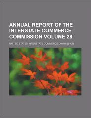 Annual Report of the Interstate Commerce Commission Volume 28 - Samuel Butler, United States Commission