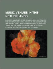 Music Venues In The Netherlands - Books Llc
