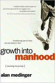 Growth into Manhood: Resuming the Journey - Alan Medinger