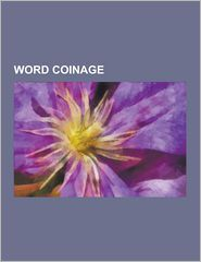 Word Coinage - Books Llc
