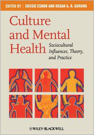 Culture and Mental Health: Sociocultural Influences, Theory, and Practice - Sussie Eshun (Editor), Regan A. R. Gurung (Editor)