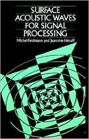 Surface Acoustic Waves For Signal Processing - Michel Feldmann, S. Chomet (Translator), Jeannine Henaff