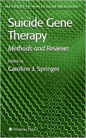 Suicide Gene Therapy: Methods and Reviews - Caroline J. Springer (Editor)