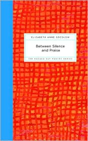 Between Silence And Praise - Elizabeth Socolow