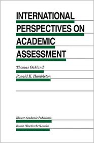 International Perspectives on Academic Assessment - Thomas Oakland (Editor), Ronald K. Hambleton (Editor)