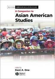 A Companion to Asian American Studies - Kent A. Ono (Editor), Manufactured by Blackwell Publishers
